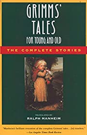 Grimms' Tales for Young and Old: The…