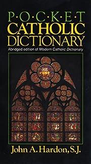 Pocket Catholic Dictionary por John Hardon