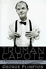 Truman Capote: In Which Various Friends,…