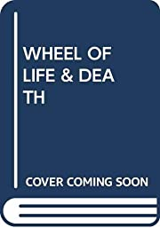 Wheel of Life and Death: A Practical and…