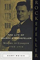The Life of Nelson A. Rockefeller by Cary…