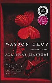 All That Matters – tekijä: Wayson Choy