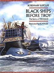 Black Ships Before Troy de Rosemary Sutcliff