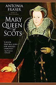 Mary Queen of Scots af Antonia Fraser