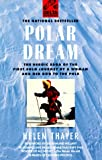Polar Dream: The Heroic Saga of the First Solo Journey by a Woman and Her Dog to the Pole, Thayer, Helen