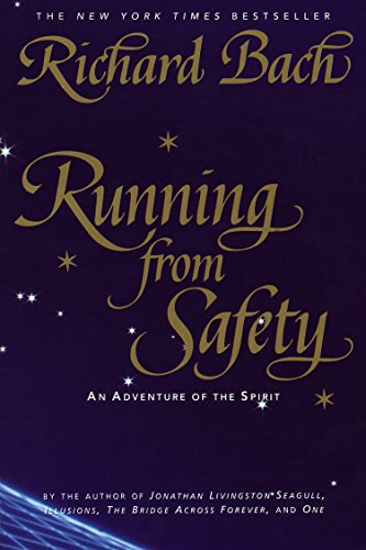 Running from Safety: An Adventure of the Spirit, Bach, Richard