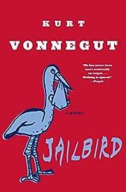 Jailbird: A Novel af Kurt Vonnegut