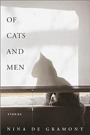 Of Cats and Men: Stories – tekijä: Nina…