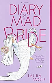 Diary of a Mad Bride de Laura Wolf