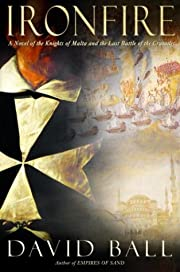 Ironfire: A Novel of the Knights of Malta…