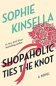 Shopaholic Ties the Knot de Sophie Kinsella