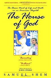 The House of God: The Classic Novel of Life…
