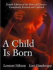 A Child Is Born – tekijä: Lennart Nilsson