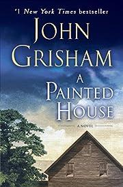 A Painted House: A Novel – tekijä: John…