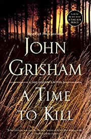 A Time to Kill (Jake Brigance, #1) by John…