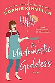 The Undomestic Goddess: A Novel af Sophie…