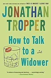How to Talk to a Widower: A Novel (Bantam…