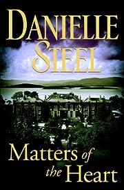 Matters of the Heart de Danielle Steel