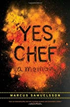 Yes, Chef: A Memoir by Marcus Samuelsson