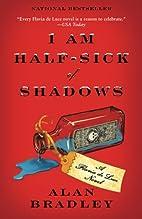 I Am Half-Sick of Shadows (Flavia de Luce…