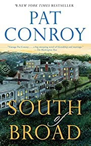 South of Broad: A Novel by Pat Conroy