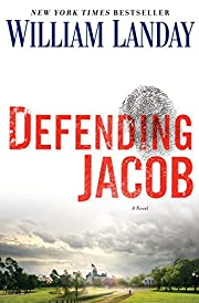Defending Jacob: A Novel de William Landay