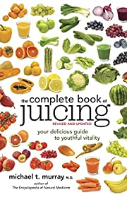 The Complete Book of Juicing, Revised and…