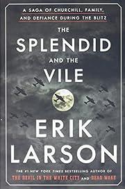 The Splendid and the Vile: A Saga of…