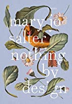 Nothing by Design by Mary Jo Salter