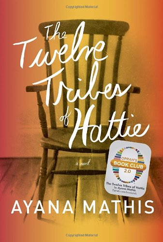 Twelve Tribes of Hattie by Ayana Mathis