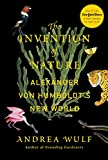 The invention of nature : Alexander von Humboldt's new world / Andrea Wulf