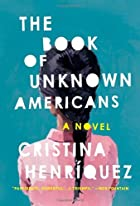 The Book of Unknown Americans by Cristina…