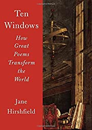 Ten Windows: How Great Poems Transform the…