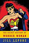 Image of the book The Secret History of Wonder Woman by the author