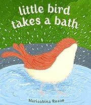 Little Bird Takes a Bath por Marisabina…