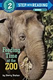 Feeding Time at the Zoo (Step into Reading) [ペーパーバック] Shahan  Sherry