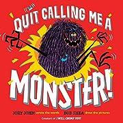 Quit Calling Me a Monster! af Jory John
