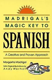 Madrigal's Magic Key to Spanish: A Creative…