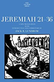 Jeremiah 21-36 : a new translation with…