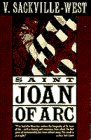 Saint Joan of Arc : born, January 6, 1412, burned as a heretic, May 20, 1431, canonized as a saint, May 16, 1920 / Vita Sackville-West