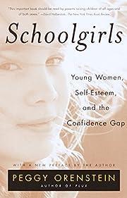 Schoolgirls: Young Women, Self Esteem, and…