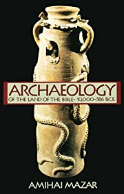 Archaeology of the land of the Bible,…