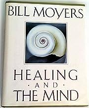 Healing and the mind de Bill D. Moyers