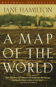 A Map of the World de Jane Hamilton