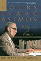 Yours, Isaac Asimov by Stanley Asimov