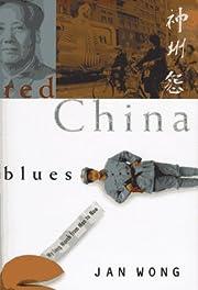 Red China Blues por Jan Wong