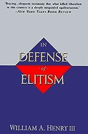 In Defense of Elitism av William A. Henry,…