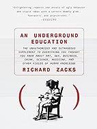 An Underground Education : The Unauthorized…