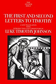 The First and Second Letters to Timothy: A…