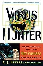 Virus Hunter: Thirty Years of Battling Hot…